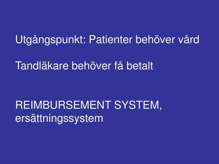 Utgångspunkt: Patienter behöver vård