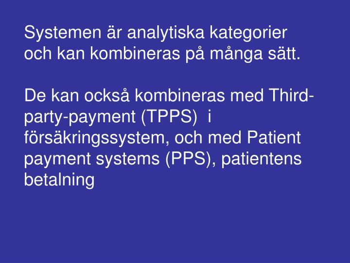 Systemen är analytiska kategorier och kan kombineras på många sätt.