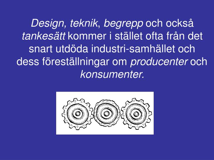 Design, teknik