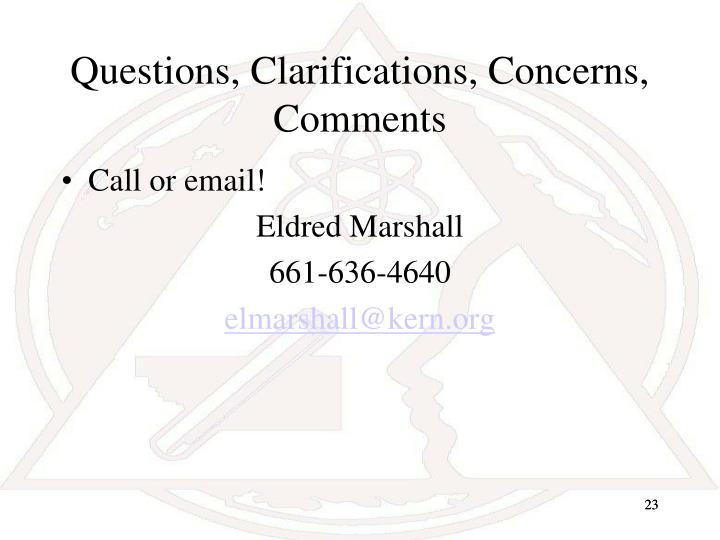 Questions, Clarifications, Concerns, Comments