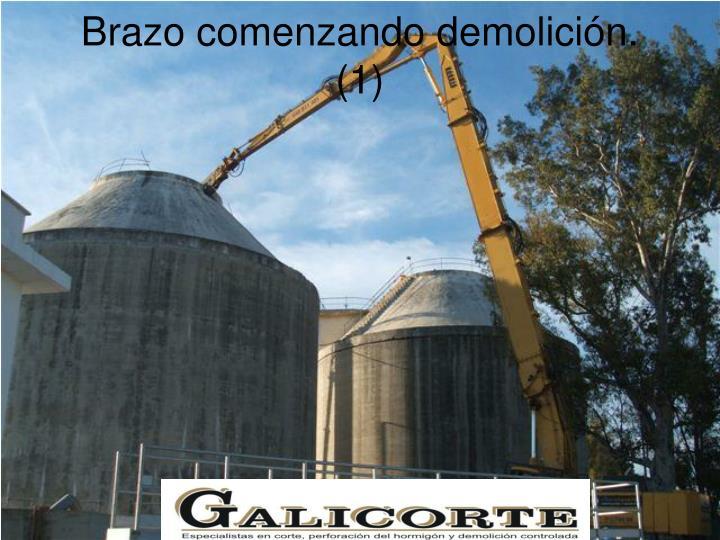 Brazo comenzando demolición. (1)