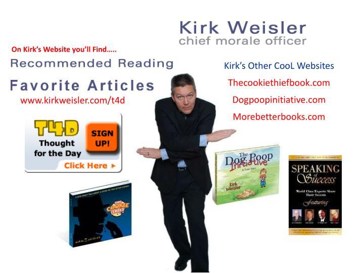 On Kirk's Website you'll Find…..