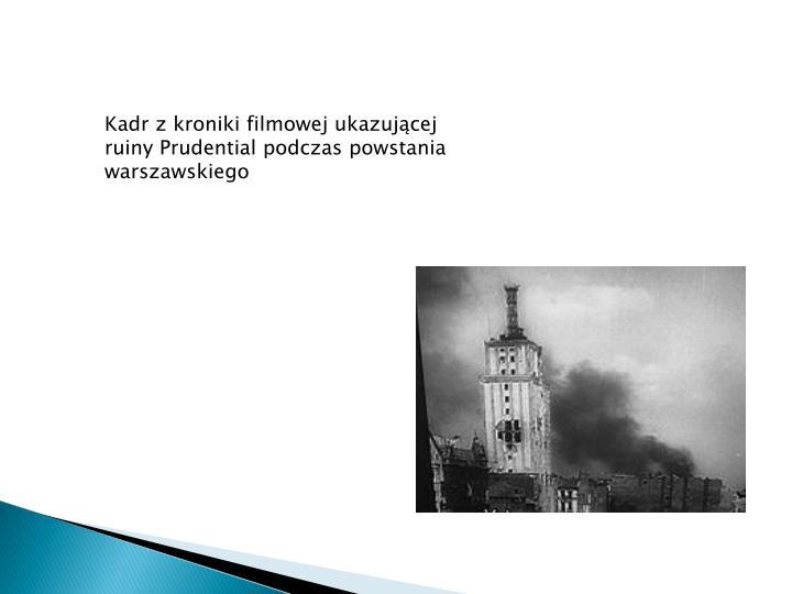 Kadr z kroniki filmowej ukazującej ruiny Prudential podczas powstania warszawskiego