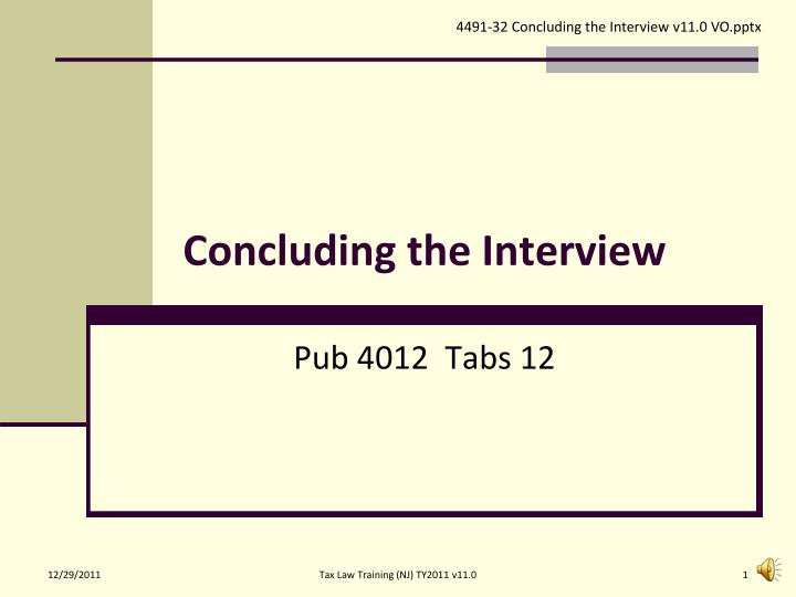 Concluding the interview