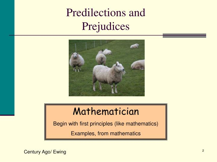 Predilections and prejudices