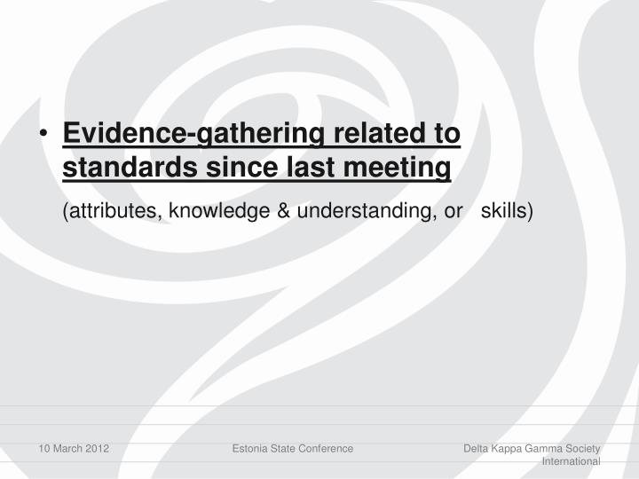 Evidence-gathering related to standards since last meeting