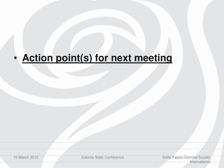 Action point(s) for next meeting