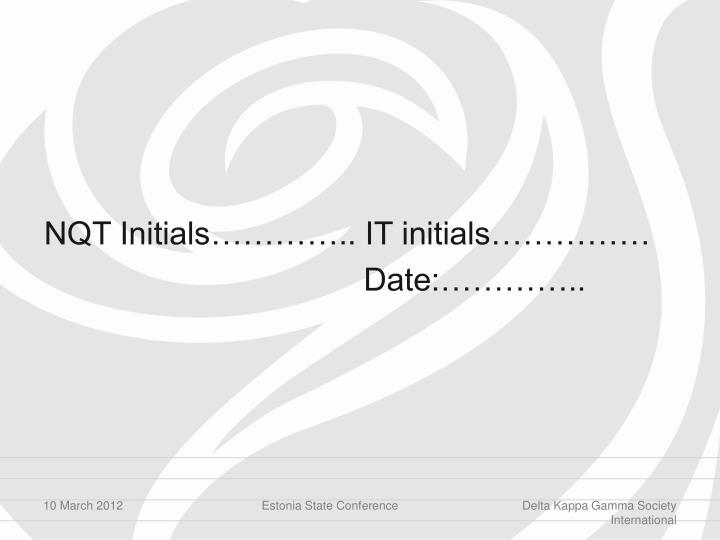 NQT Initials………….. IT initials……………
