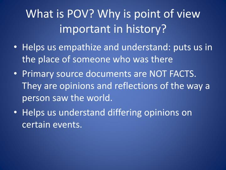 What is pov why is point of view important in history