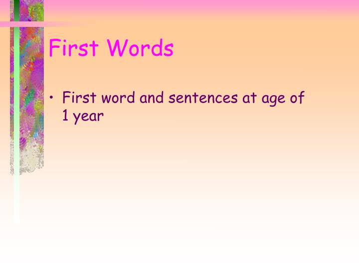 First word and sentences at age of 1 year