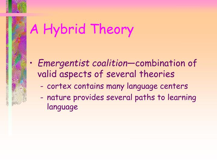 A Hybrid Theory