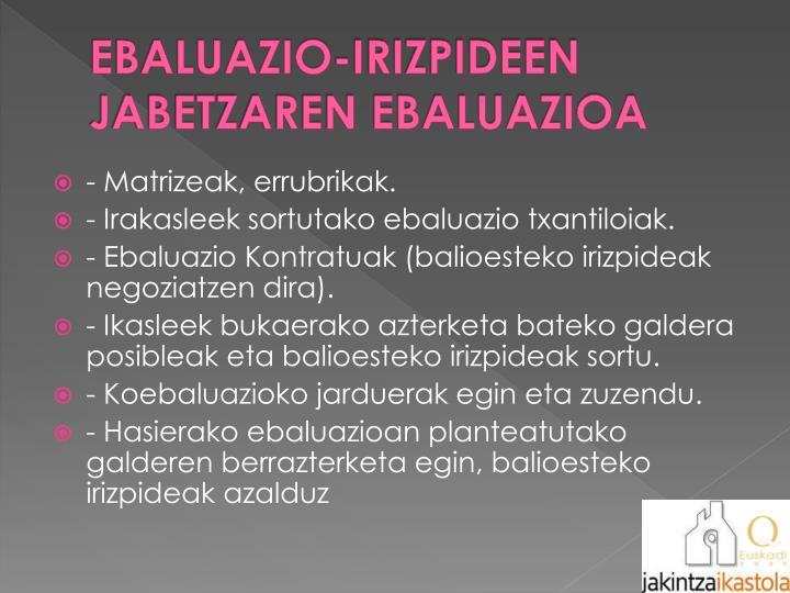 EBALUAZIO-IRIZPIDEEN