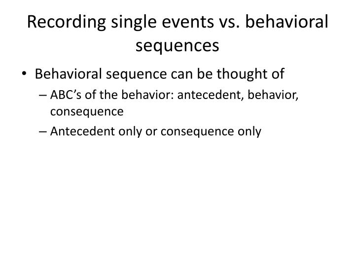 Recording single events vs. behavioral