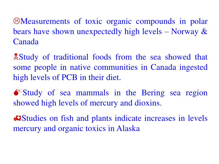 Measurements of toxic organic compounds in polar bears have shown unexpectedly high levels – Norway & Canada