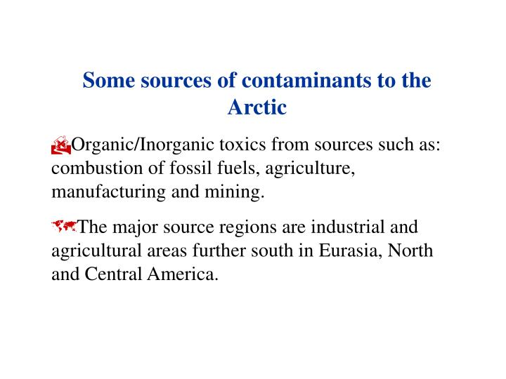 Some sources of contaminants to the Arctic