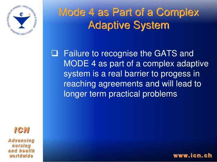 Mode 4 as Part of a Complex Adaptive System