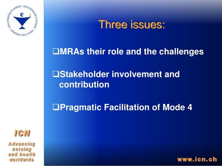 Three issues: