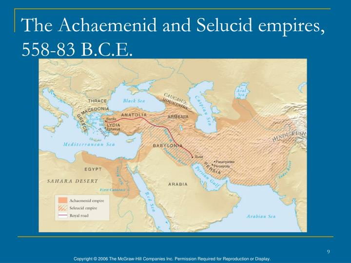 The Achaemenid and Selucid empires, 558-83 B.C.E.