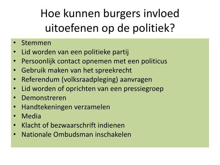 Hoe kunnen burgers invloed uitoefenen op de politiek?