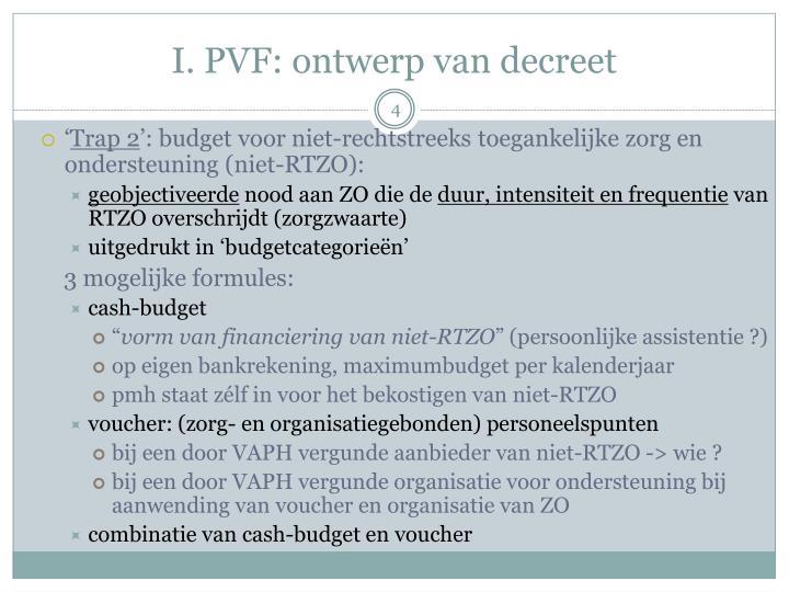 I. PVF: ontwerp van decreet