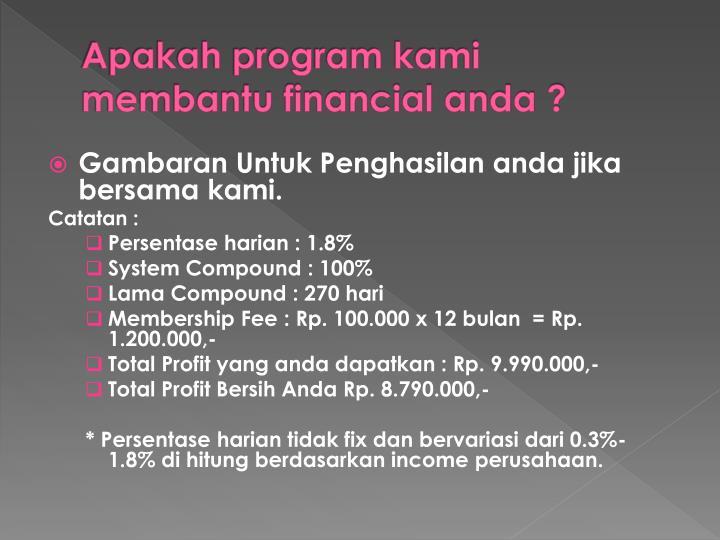 Apakah program kami membantu financial anda ?