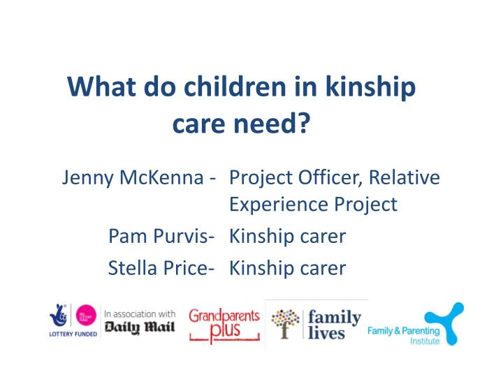 What do children in kinship care need?