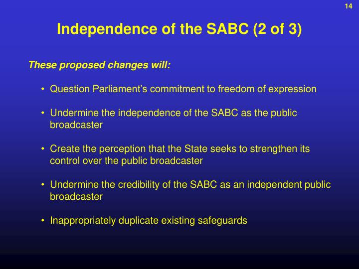 Independence of the SABC (2 of 3)