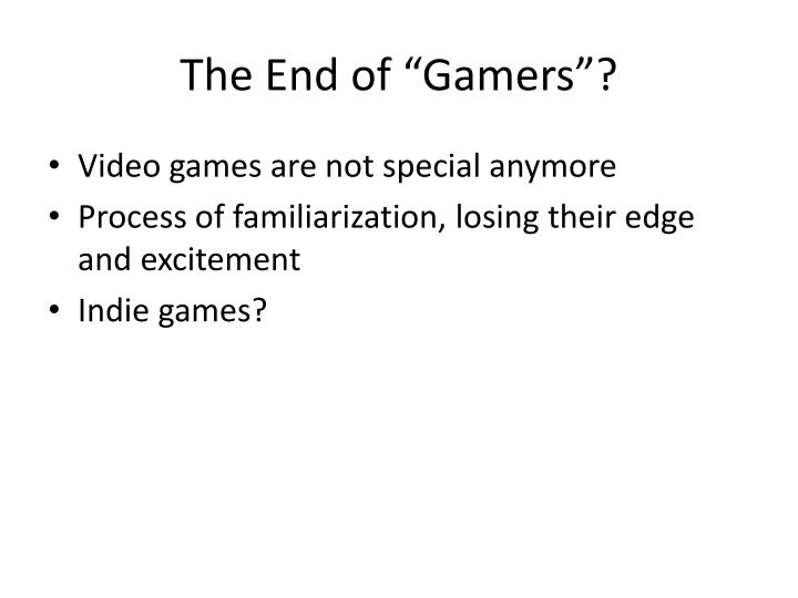 "The End of ""Gamers""?"