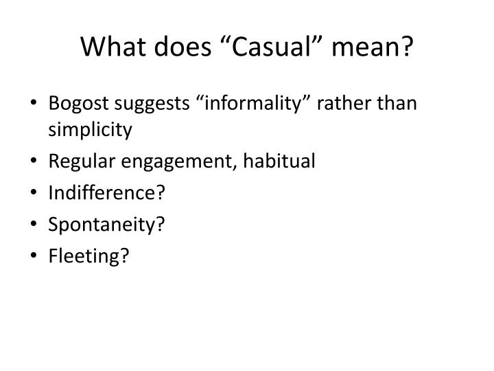 "What does ""Casual"" mean?"