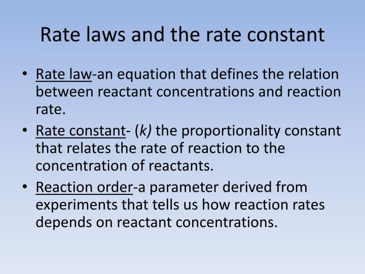 Rate laws and the rate constant