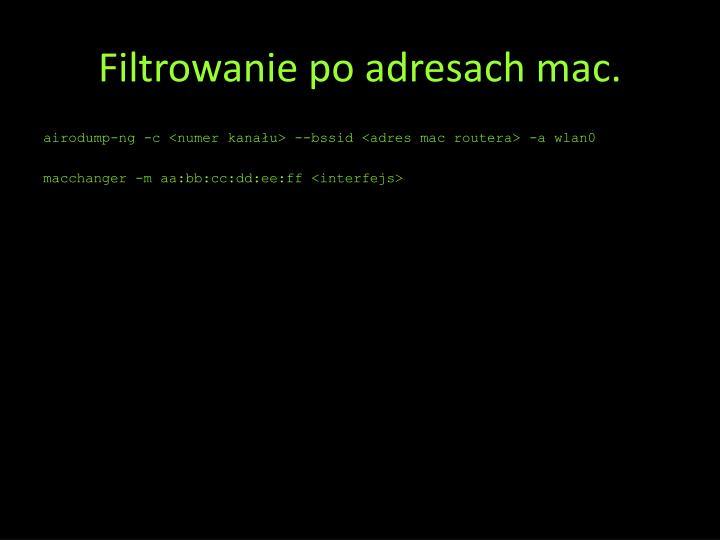 Filtrowanie po adresach mac.