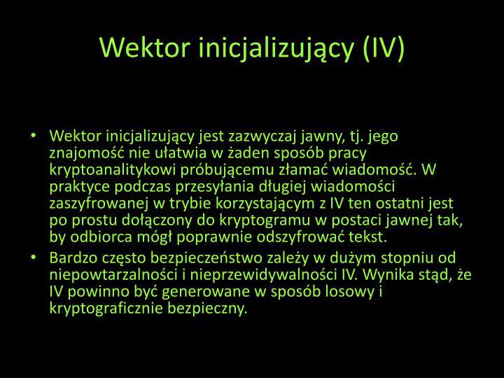 Wektor inicjalizujący (IV)