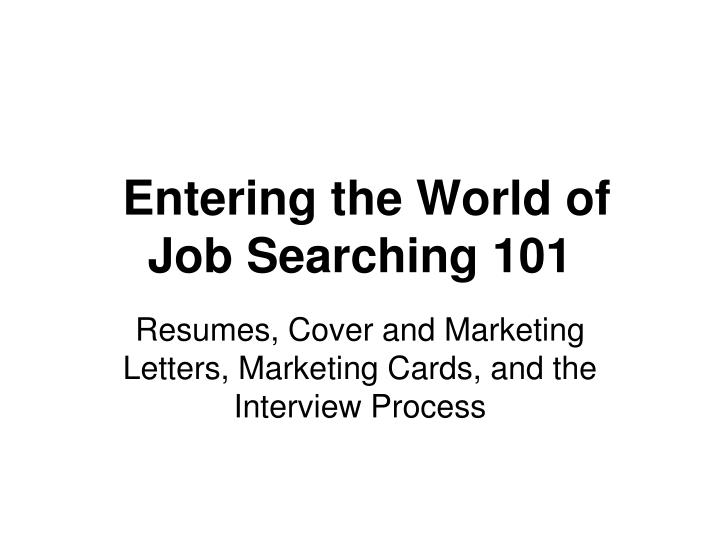 Entering the world of job searching 101