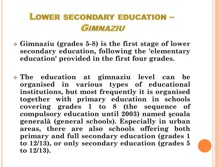 Lower secondary education –