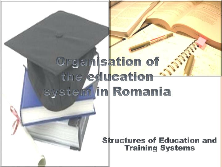 Organisation of the education system in romania