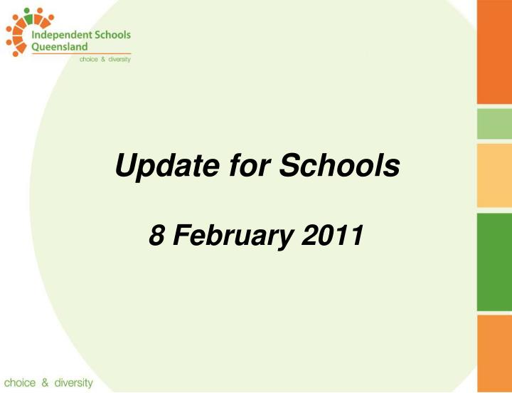 Update for schools 8 february 2011