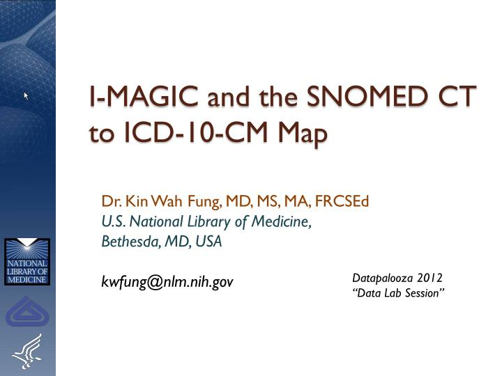 I magic and the snomed ct to icd 10 cm map