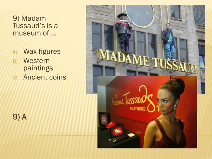 9) Madam