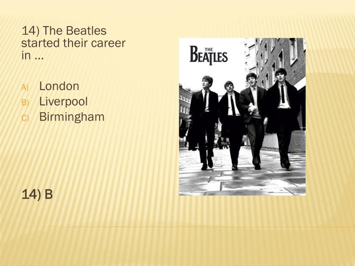 14) The Beatles started their career in …