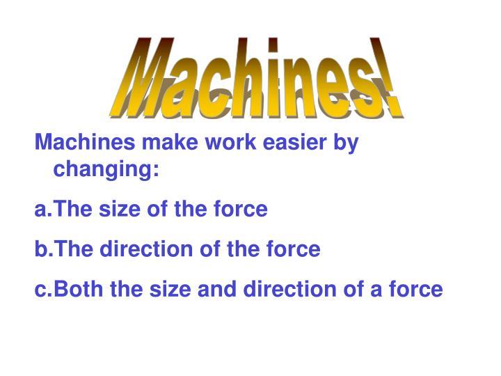 Machines!