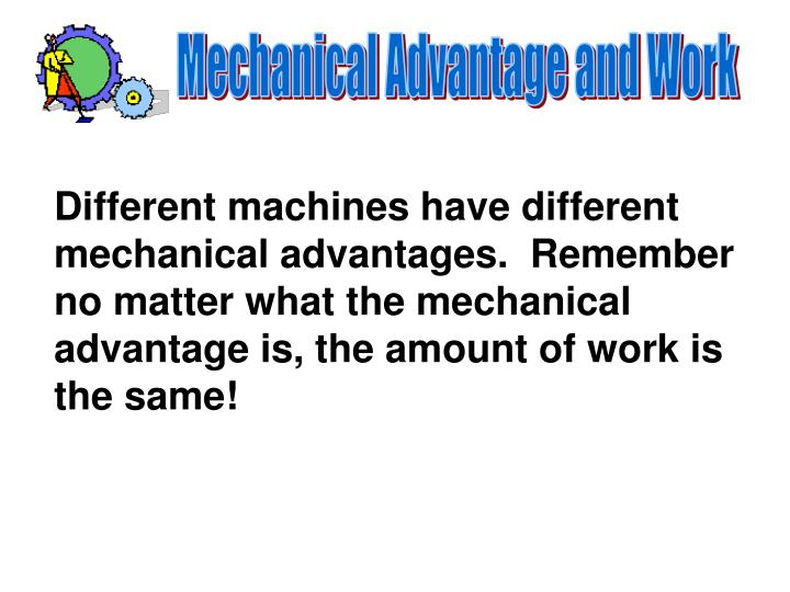 Mechanical Advantage and Work
