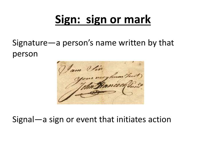 Sign:  sign or mark