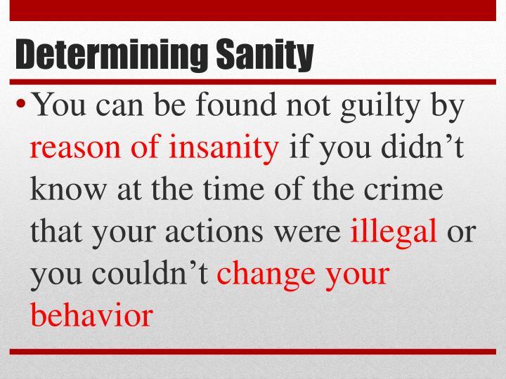 Determining Sanity
