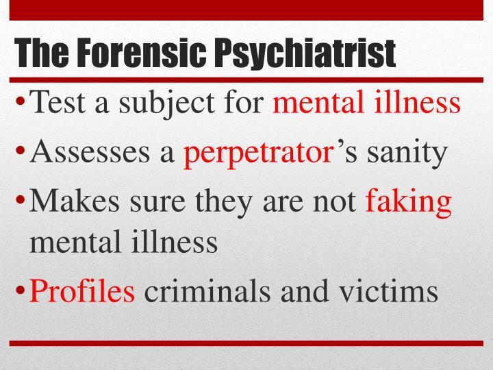 The Forensic Psychiatrist