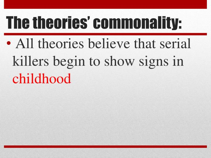 The theories' commonality: