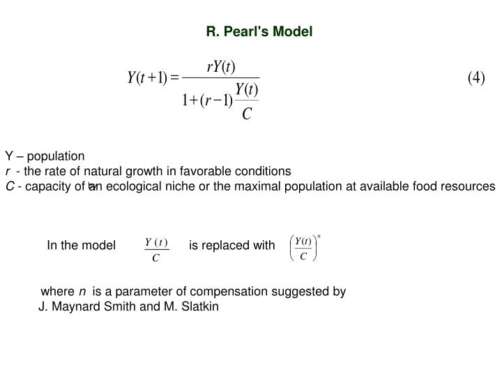 R. Pearl's Model