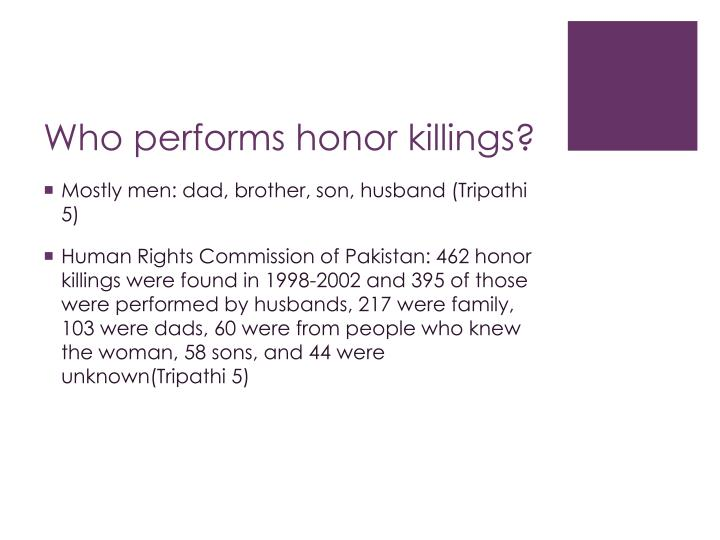Who performs honor killings?
