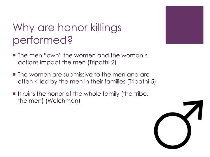 Why are honor killings performed?