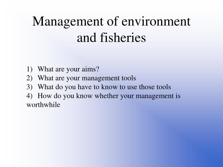 Management of environment