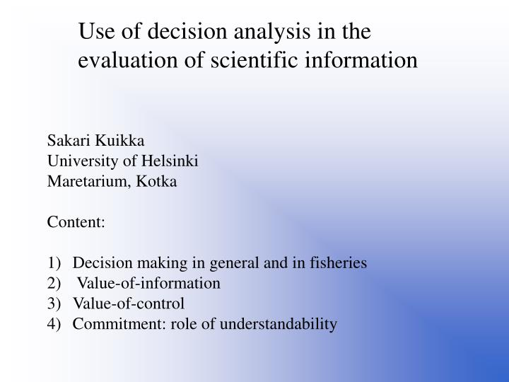 Use of decision analysis in the evaluation of scientific information